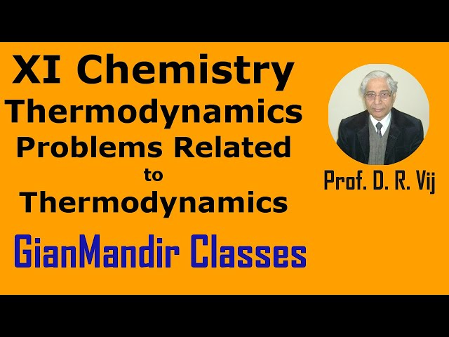 XI Chemistry | Thermodynamics | Problems Related to the Chapter of Thermodynamics by Ruchi Ma'am