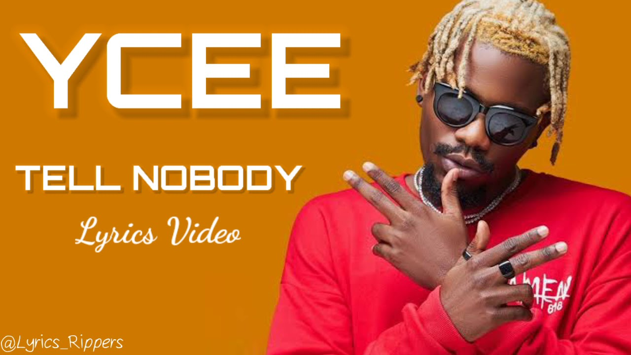 Ycee Tell Nobody Lyrics Video 4 6 Mb 03 21 Mp3 Woah What if i say fireboy dml. ycee tell nobody lyrics video 4 6