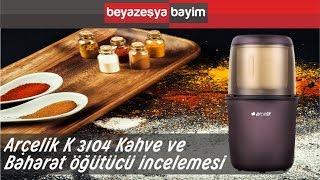 Arçelik k 3104 kahve ve baharat öğütücü ürün incelemesi - beyazesyabayim.com