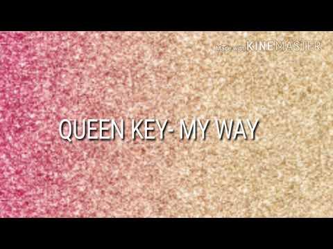 QUEEN KEY- MY WAY (LYRICS)