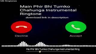 Main Phir Bhi Tumko Chahunga Instrumental Ringtone Download | Phir Bhi Tumko Chahunga