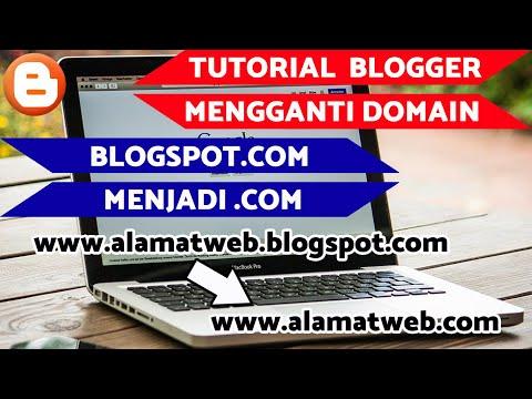 cara-mengganti-domain-blog-dari-blogspot-ke-dot-com-terbaru