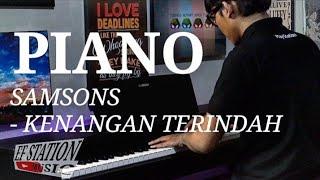 PIANO SAMSONS KENANGAN TERINDAH EFSTATION MUSIC