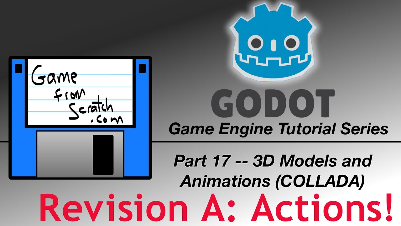 Godot Tutorials -- 3D Animations with Actions