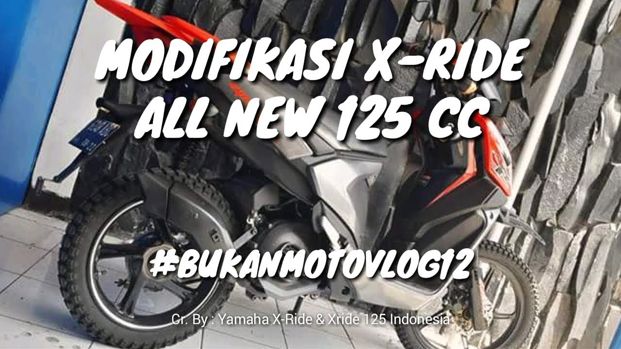 MODIFIKASI X RIDE 125 Bukanmotovlog12 YouTube