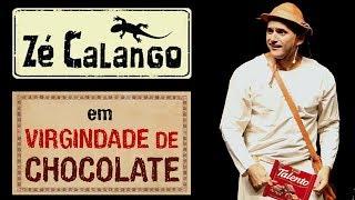 Zé Calango - ✔irgindade de Chocolate