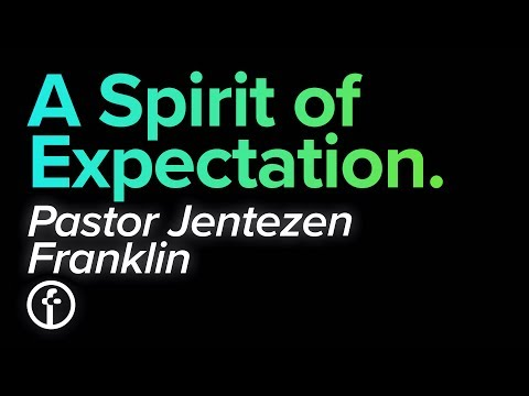 The Power Of Expectation | Pastor Jentezen Franklin