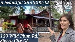 A beautiful shangri-La 129 Wild Plum Rd. Sierra City CA