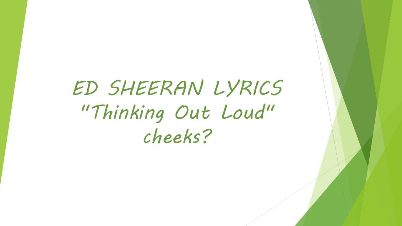 Ed Sheeran - Thinking Out Loud [Lyrics] - YouTube