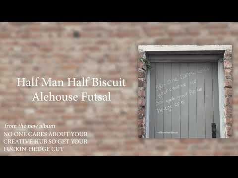 Half Man Half Biscuit - Alehouse Futsal [Official Audio]
