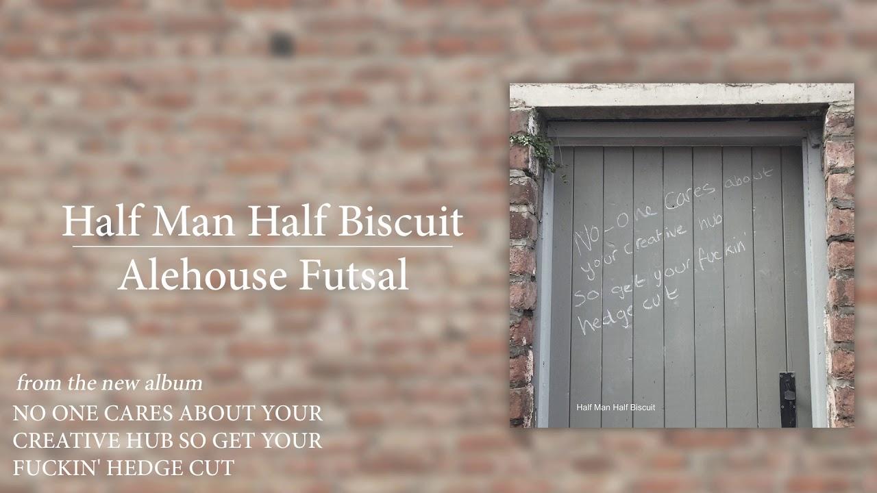 half-man-half-biscuit-alehouse-futsal-official-audio-half-man-half-biscuit-official