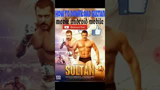 How to download sultan movie android mobile 👍👍