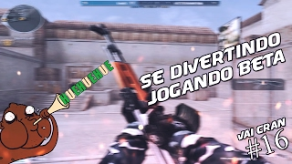 VAI CRAN #16 - SE DIVERTINDO JOGANDO BETA!