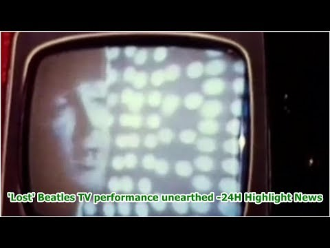 Laura - 'Lost' Beatles TV performance unearthed -24H Highlight News