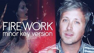 Video Katy Perry: Firework (MINOR KEY VERSION) download MP3, 3GP, MP4, WEBM, AVI, FLV September 2018