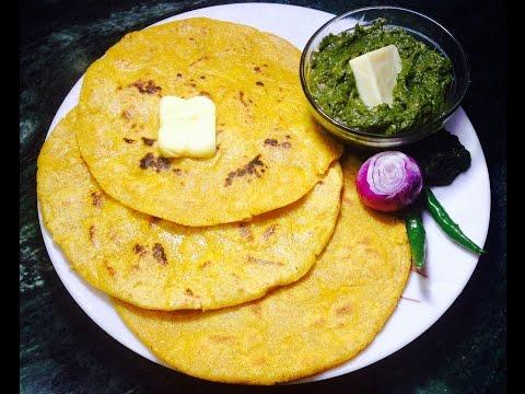 मक्के की रोटी - बनाने के कई तरीके Makke Ki Roti - Various Ways To Cook