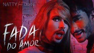 Download Video NATTY - Fada do Amor (Feat. Duane) MP3 3GP MP4