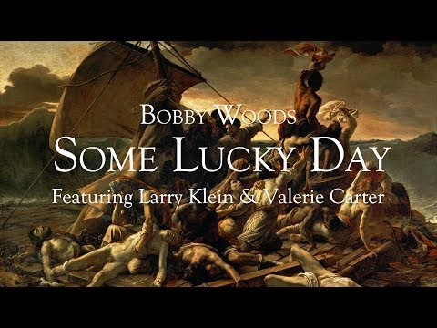 Bobby Woods - Some Lucky Day - Featuring Larry Klein & Valerie Carter (Les Deux Love Orchestra)