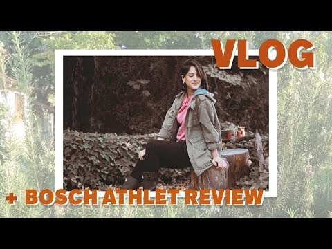 VLOG + BOSCH ATHLET REVIEW