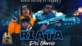 Nuevo Relato - La Riata Del Barrio ft. Legado 7 [Official Video]