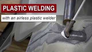Plastic Welding with an Airless Plastic Welder