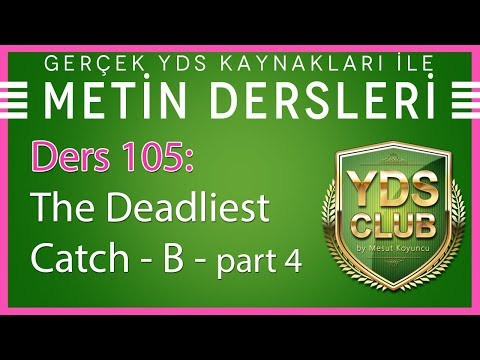 YDS Metin Dersleri 105 - Deadliest Catch B - part 4