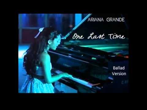 Ariana Grande - One Last Time...