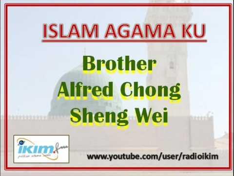 Islam Agama Ku - Brother Alfred Chong Sheng Wei