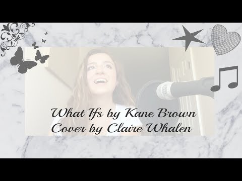 What Ifs by Kane Brown ft Lauren Alaina (Cover by Claire Whalen)