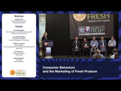 Ideation Fresh Foodservice Forum 2016 - Consumer Behaviors Panel