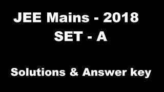 JEE Mains 2018 Solutions and Answer Key