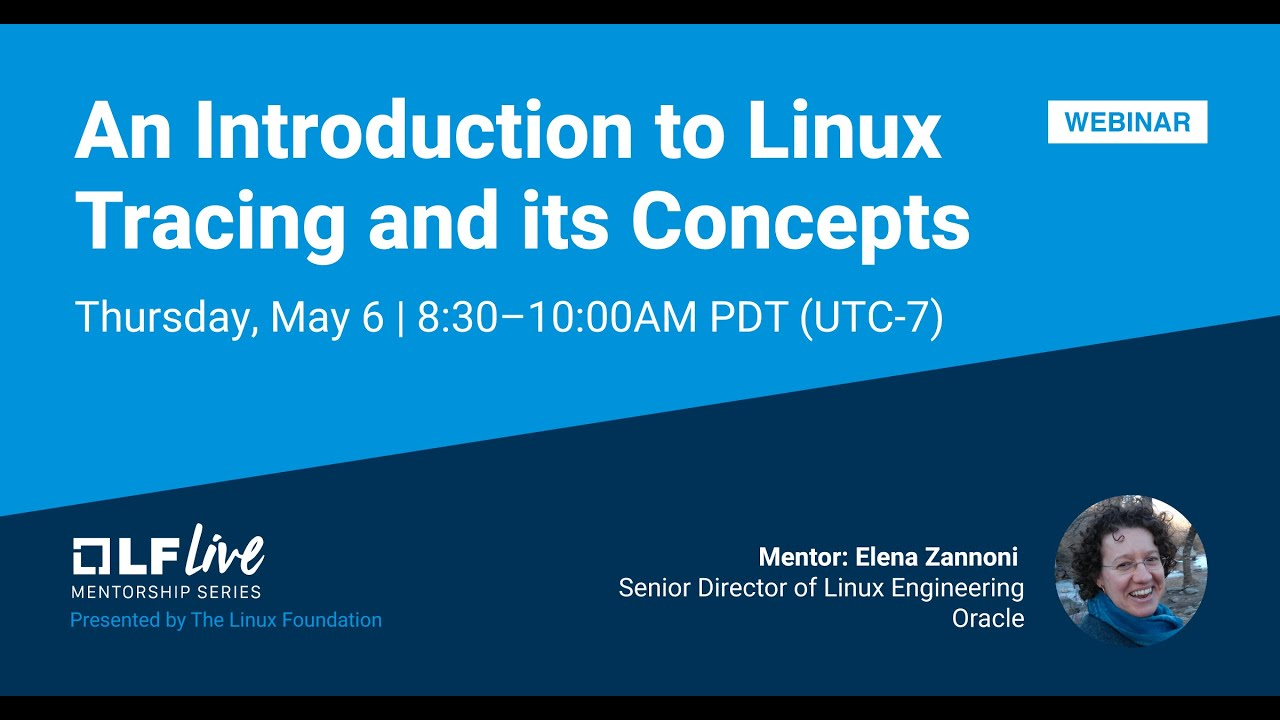 An Introduction to Linux Tracing and Its Concepts: Mentorship Session
