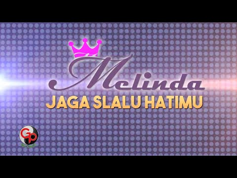 MELINDA - JAGA SLALU HATIMU [Video Lyric]