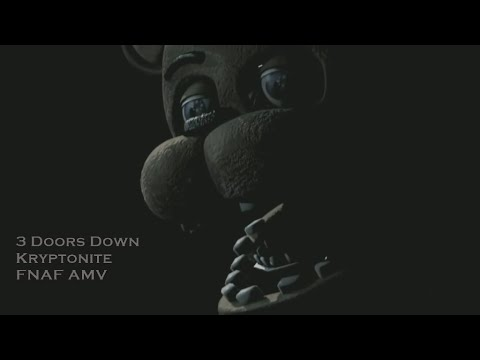 Fnaf Kryptonite-3 Doors Down AMV