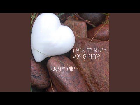 I Wish My Heart Was a Stone