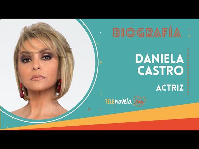 Biografía Daniela Castro