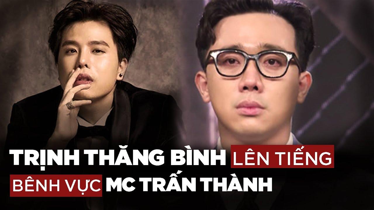 """Trịnh Thăng Bình lên tiếng bênh vực Trấn Thành khi nhiều khán giả không hài lòng với MC """"Rap Việt"""""""