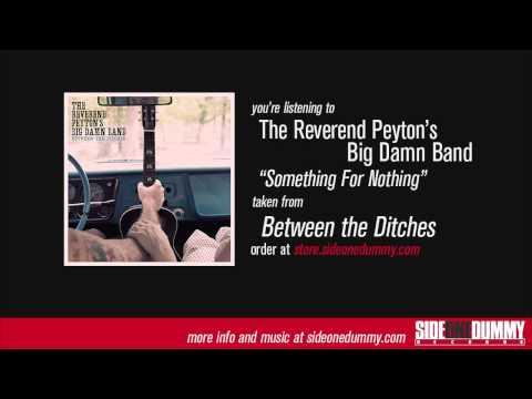 The Reverend Peyton's Big Damn Band - Something For Nothing