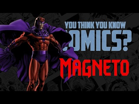 Magneto - You Think You Know Comics?
