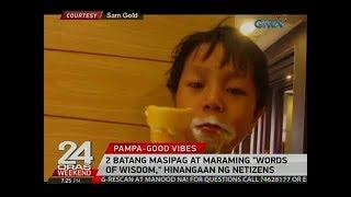 24 oras 2 batang masipag at maraming words of wisdom hinangaan ng netizens