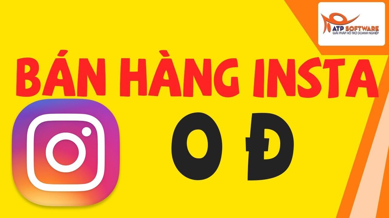 Cách bán hàng instagram cực kỳ hiệu quả  - KHÔNG CẦN CHẠY QUẢNG CÁO