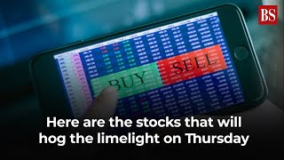 Here are the stocks that will hog the limelight on Thursday