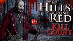 The Hills Run Red (2009) - Kill Count