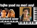 tujhe yaad na meri aayi from kuch kuch hota hai keyboard cover by s.mythily