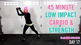 45 Minute Low Impact Cardio & Strength FULL BODY Workout | WarrioRAWR Challenge Day 17