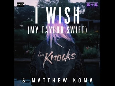 The Knocks & Matthew Koma - I Wish (My Taylor Swift) [Lyrics Video]