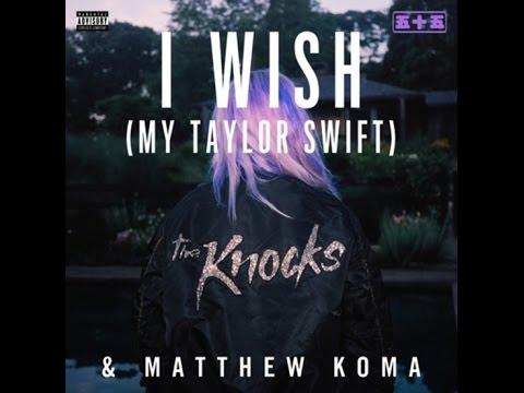the-knocks-&-matthew-koma---i-wish-(my-taylor-swift)-[lyrics-video]