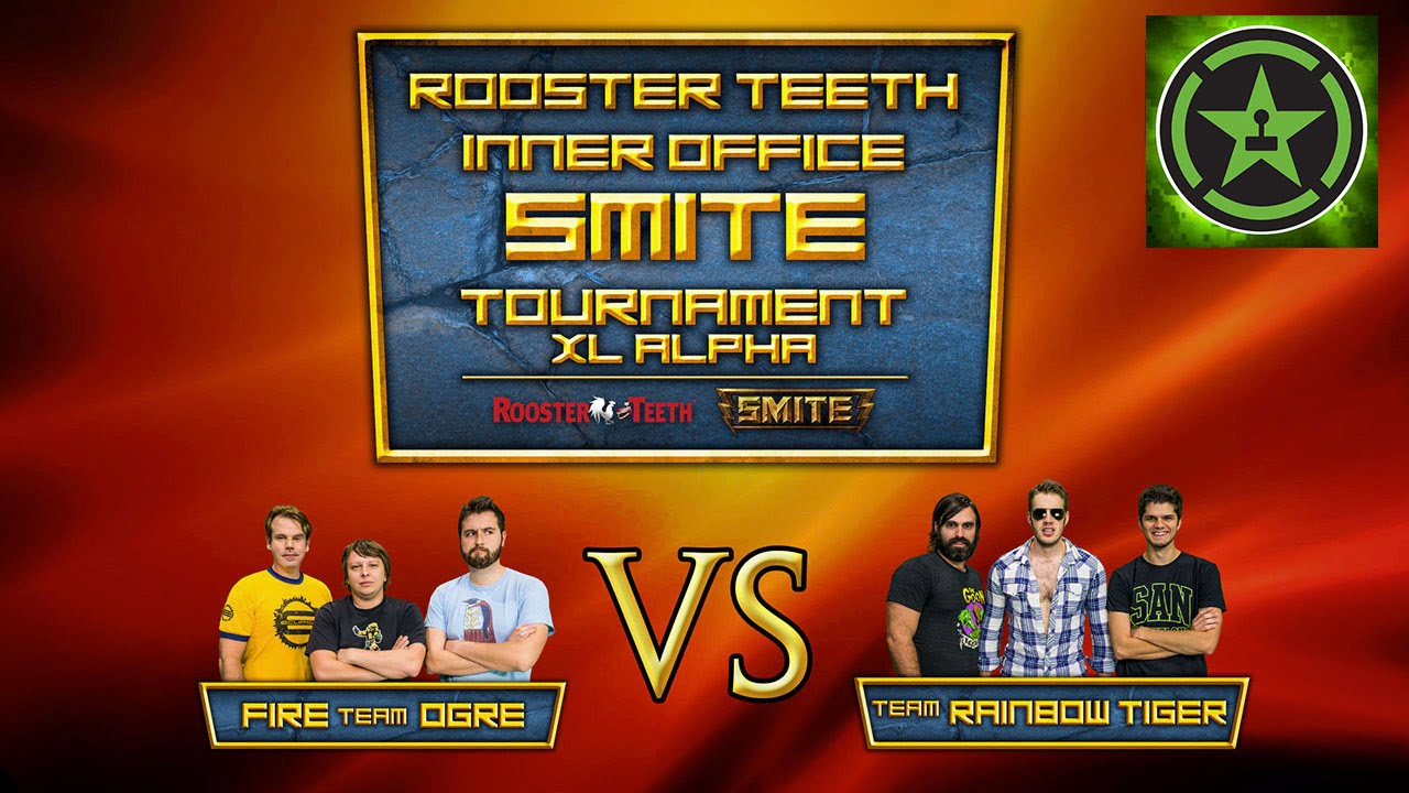 Rooster Teeth Inter-Office SMITE Tournament: Fire Team Ogre VS Team Rainbow Tiger