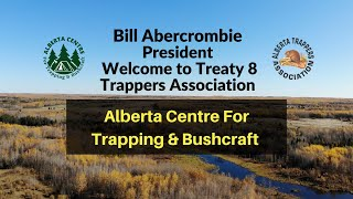 Alberta Centre For Trapping & Bushcraft - Grand Opening - Treaty 8 Trappers Association