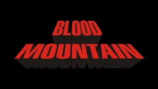 Blood Mountain - Montagna di sangue di Andrea Castello